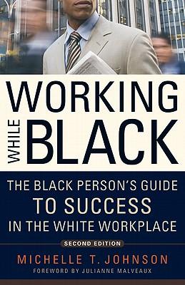 Working While Black By Johnson, Michelle T./ Malveaux, Julianne (FRW)