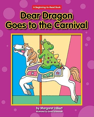 Dear Dragon Goes to the Carnival By Hillert, Margaret/ Schimmell, David (ILT)